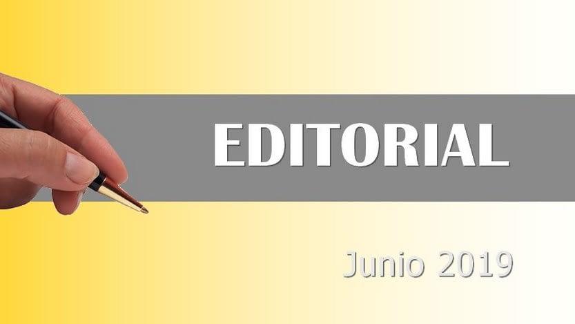 Lee más sobre el artículo Editorial junio 2019