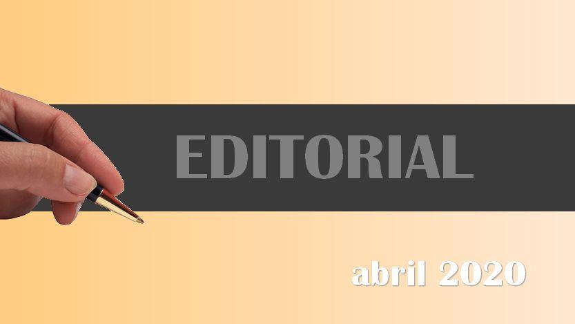 Lee más sobre el artículo Editorial abril 2020